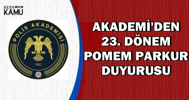 Polis Akademisi'nden 23. Dönem POMEM Duyurusu (İşte Sonuç Açıklama Tarihi)