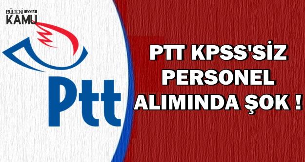 PTT KPSS'siz 110 Personel Alımı Başvuru Kılavuzu Yayımlandı