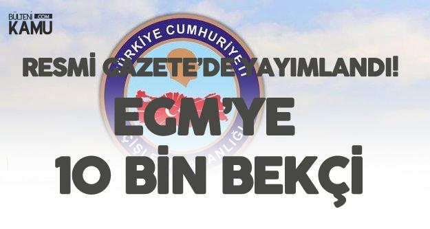 Resmi Gazete'de Yayımlandı! EGM'ye 10 Bin Yeni Çarşı ve Mahalle Bekçisi Kadrosu