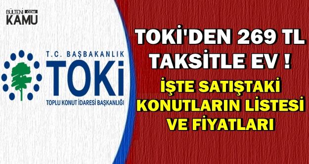 TOKİ'den Müjde: Ayda 269 TL Taksitle Ev-İşte Satıştaki Konutların Listesi