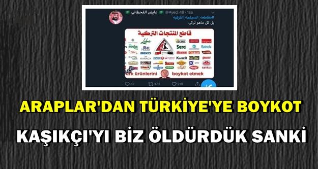 'Türk Mallarını Almayın' Diyorlar-Araplar Türkiye'yi Boykot Ediyor