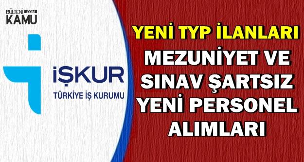 Yeni TYP İlanları: İŞKUR'dan Mezuniyet Şartsız Personel Alımı