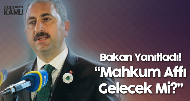 Adalet Bakanı Abdulhamit Gül'den Son Dakika 'Mahkum Affı' Açıklaması Geldi!
