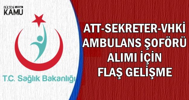 6500 Ambulans Şoförü-ATT-Sekreter Alımında Yeni Gelişme