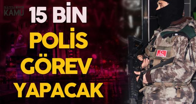 Ankara'da Yılbaşı için 15 Bin Polis Görev Yapacak