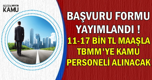 Başvuru Formu Yayımlandı: 11-17 Bin TL Maaşla Personel Alımı