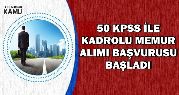 Başvuru Formu Yayımlandı: 50 KPSS ile Başvurular Başladı (Memur, Teknisyen, Mühendis, VHKİ)
