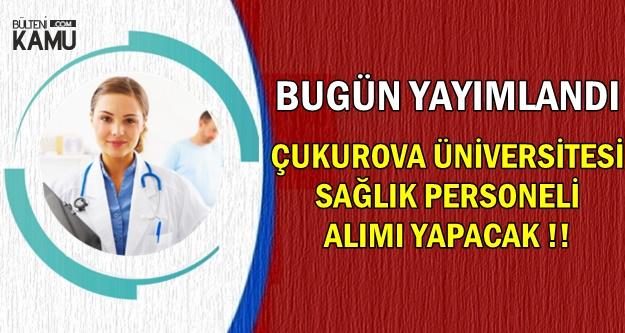 Bugün Yayımlandı: Çukurova Üniversitesi 96 Sağlık Personeli Alımı Yapacak