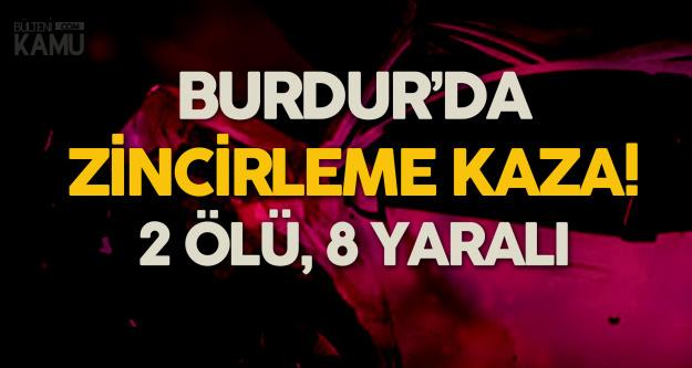 Burdur'da Zincirleme Kaza: 2 Ölü, 8 Yaralı