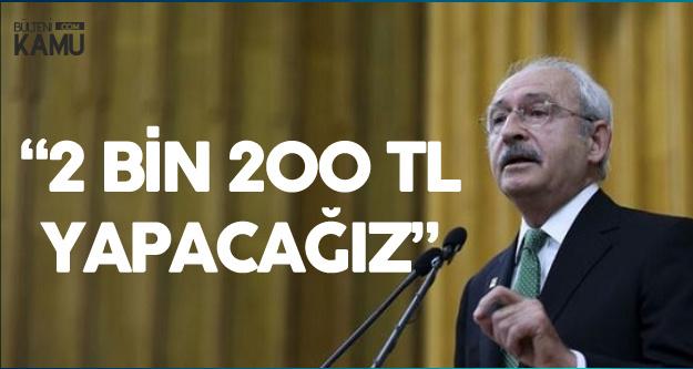 CHP Lideri Kılıçdaroğlu'ndan Asgari Ücret Çıkışı: Biz 2 Bin 200 TL Yapacağız