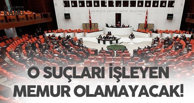 Düzenleme Mecliste! Onlar Artık Memur Olamayacak