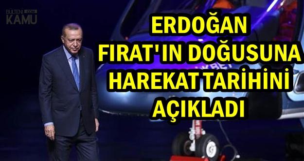 Erdoğan Suriye'ye Yapılacak Yeni Harekatın Tarihini Açıkladı