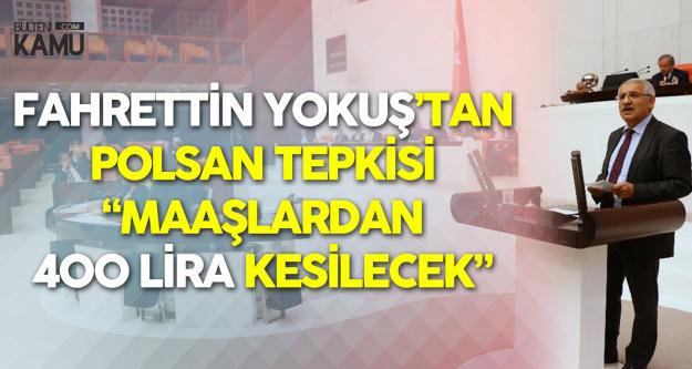 Fahrettin Yokuş : Maaşlardan 250-400 Lira Kesilecek