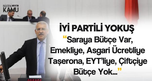 Fahrettin Yokuş:Saraya Bütçe Var, EYT'liye , Memura, Asgari Ücretliye Yok...