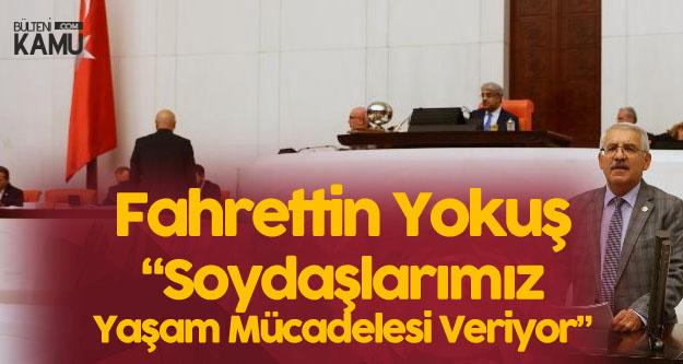 Fahrettin Yokuş'tan Doğu Türkistan Çağrısı : Soydaşlarımız Yaşam Savaşı Veriyor