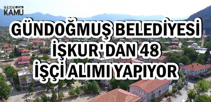 Gündoğmuş Belediyesi'ne İŞKUR'dan 48 İşçi Alımı