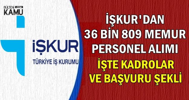 İŞKUR'dan 36 Bin 809 Memur-Personel Alımı-İşte Alım Yapılan Kadrolar