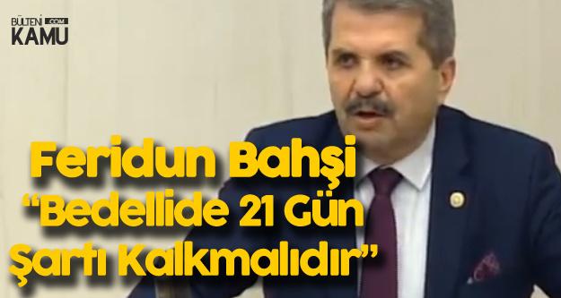 İYİ Parti Antalya Milletvekili Bahşi: Bedelli Askerlikte 21 Gün Şartı Kalkmalı