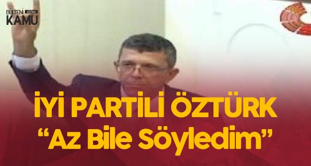 İYİ Parti Denizli Milletvekili Yasin Öztürk : Az  Bile Söyledim