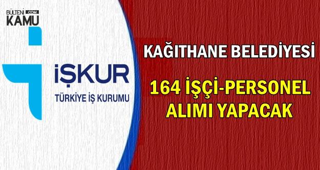Kağıthane Belediyesine KPSS'siz 164 İşçi Alımı