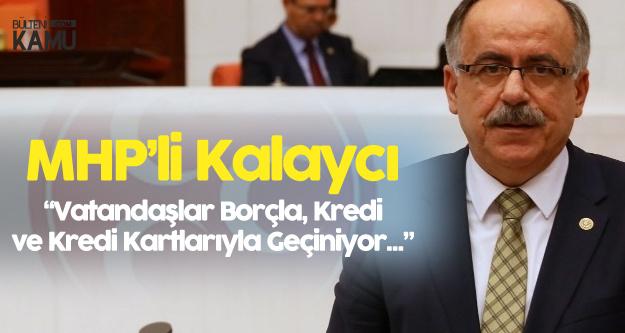 MHP'li Kalaycı'dan Asgari Ücret Çıkışı: İnsanlar Borçla Geçiniyor