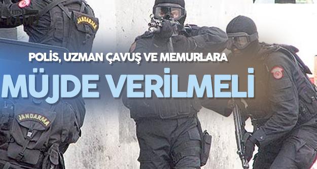Polisler, Uzman Çavuş ve Jandarmalar Müjde Bekliyor