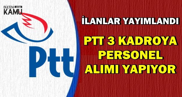 PTT 3 Kadroya Personel Alımı Yapacak-İşte Başvuru Linki