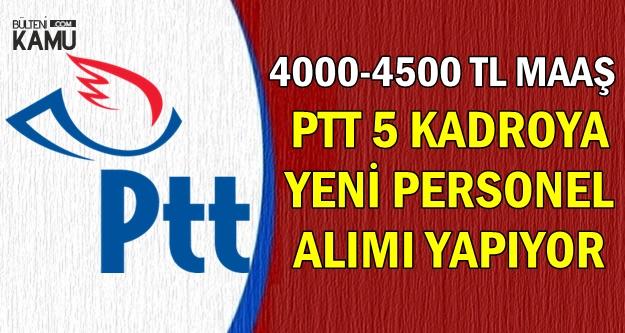PTT KPSS Şartsız Personel Alımı-4000-4500 TL Maaşla