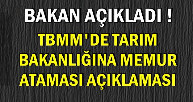 Tarım Bakanı'ndan TBMM'de Memur Ataması Açıklaması