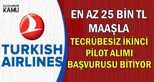 THY En Az 25 Bin TL Maaşla Tecrübesiz Pilot Alımı-Başvurular Bitiyor