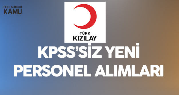 Türk Kızılayı KPSS Şartsız Personel Alımı Gerçekleştirecek (Başvuru Linki ve Diğer Detaylar)