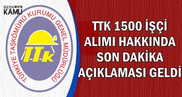 Türkiye Taş Kömürü (TTK) 1500 İşçi Alımı İçin Son Dakika Açıklaması