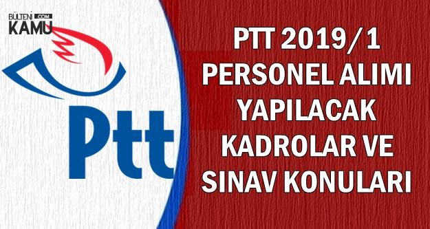 2019/1 PTT KPSS Şartsız Personel Alımı Kadroları ve Sınav Konuları
