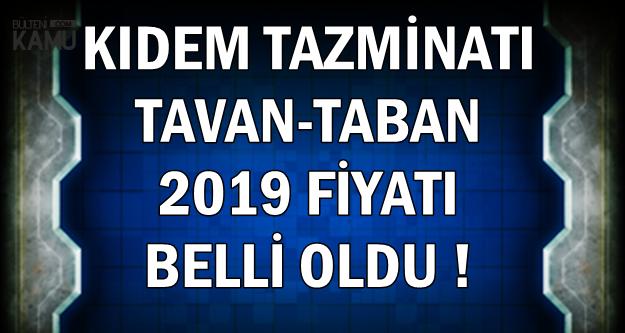 2019 Kıdem Tazminatı Tavan-Taban Ücreti Belli Oldu (Hesaplama Nasıl Yapılır?)