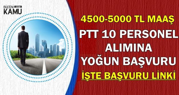 5000 TL Maaş: PTT KPSS'siz 10 Personel Alımına Yoğun Başvuru-İşte Başvuru Sayfası