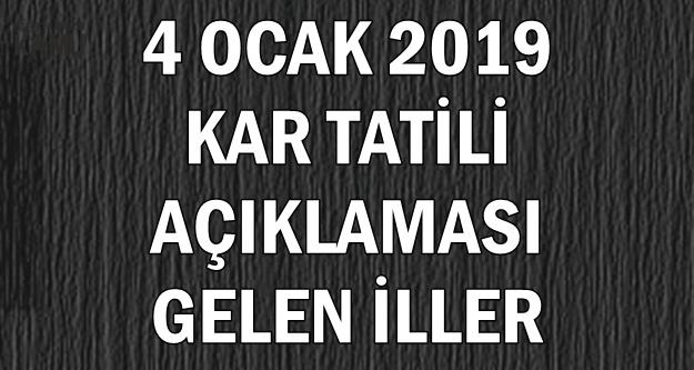4 Ocak 2019 Okullar Tatil mi? (İstanbul, Ankara, Çanakkale, Malatya, Erzurum, KırklareliTatil mi?)