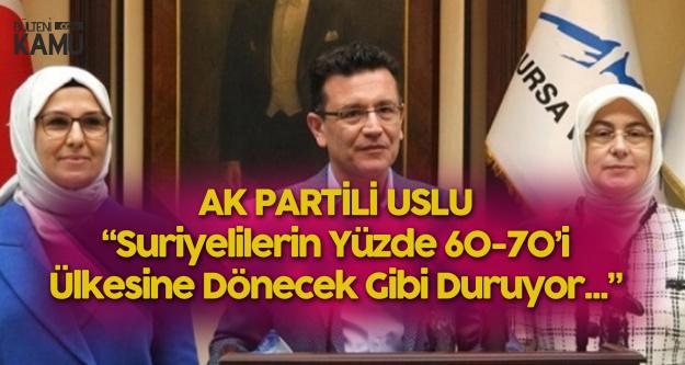 Antalya Milletvekili Uslu: 200 Bin Suriyeli Ülkesine Döndü