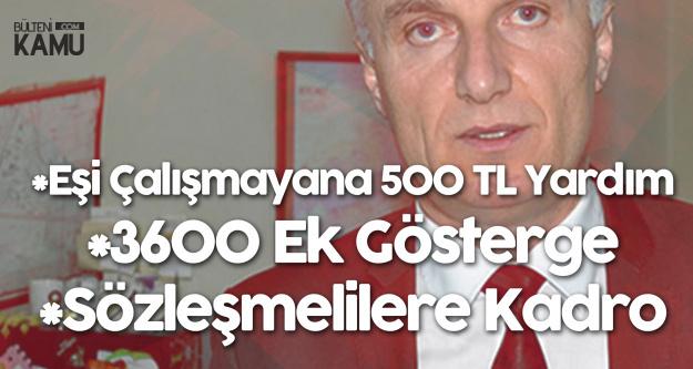 Büro Memur-Sen Talep Ediyor: 'Eşi Çalışmayana 500 TL Devlet Yardımı, 3600 Ek Gösterge, Sözleşmeli Kamu Personeline Kadro'