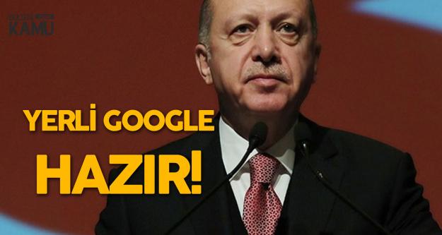 Cumhurbaşkanı Erdoğan Duyurdu! Yerli Google Hazır
