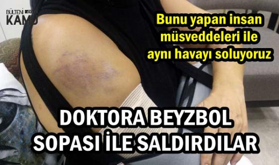 Doktora Beyzbol Sopası ile Saldırdılar