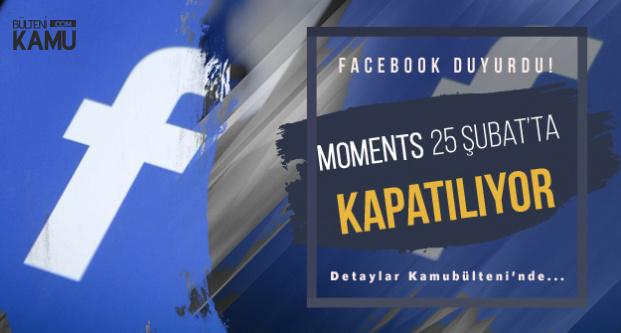 Facebook Duyurdu! Facebook Moments 25 Şubat'ta Kapatılıyor