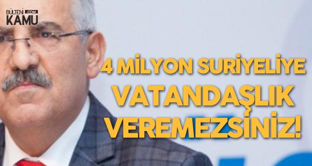Fahrettin Yokuş: 4 Milyon Suriyeliye Vatandaşlık Veremezsiniz