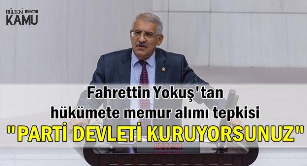 """Fahrettin Yokuş: """"Parti Devleti Kurdunuz"""""""