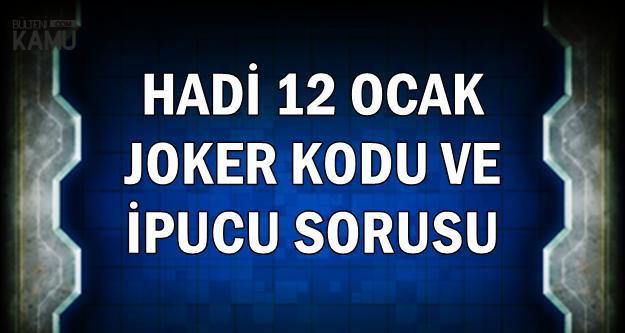 Hadi 12 Ocak TV+ Joker Kodu ve İpucu Sorusu
