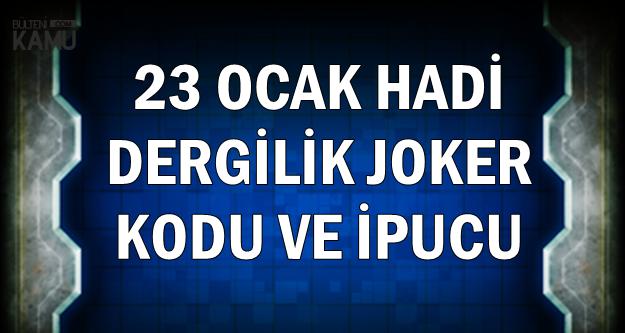 Hadi 23 Ocak Dergilik Joker Kodu ve İpucu: 2004 yılında Yenikapı'da başlayan kazılarda ortaya çıkarılan limanın adı nedir?