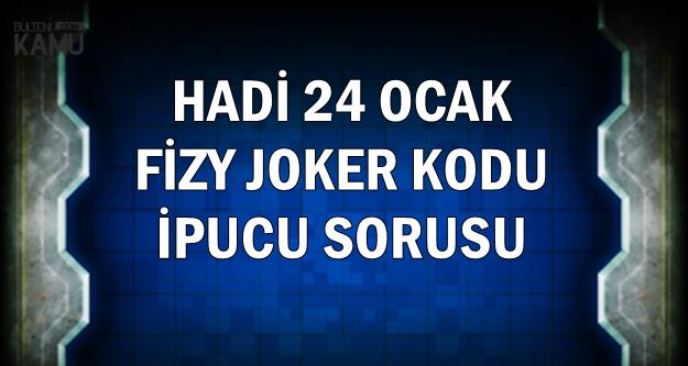 Hadi 24 Ocak 20.30 Fizy Joker Kodu ve İpucu: 10 Yıllık Değişim Listesindeki 9. Şarkı
