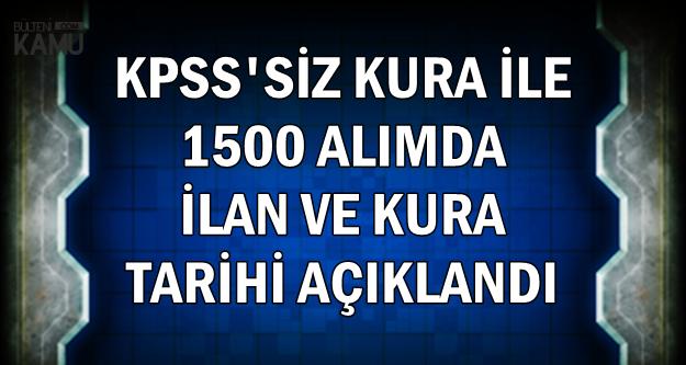 İŞKUR'dan KPSS'siz 1500 Kamu Personeli Alımı İlan ve Kura Tarihi Açıklandı (TTK)