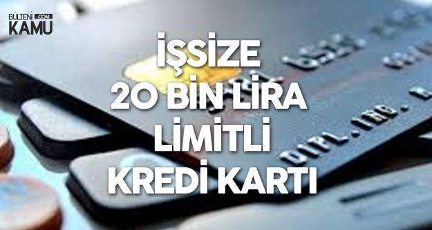 İşsizlere 20 Bin Lira Limitli Kredi Kartı