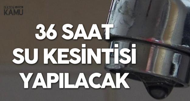 İzmir'de 36 Saat Su Kesintisi Yapılacak