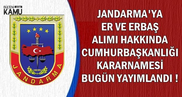 Jandarma'ya Er ve Erbaş Alımı İçin Cumhurbaşkanlığı Kararnamesi Yayımlandı
